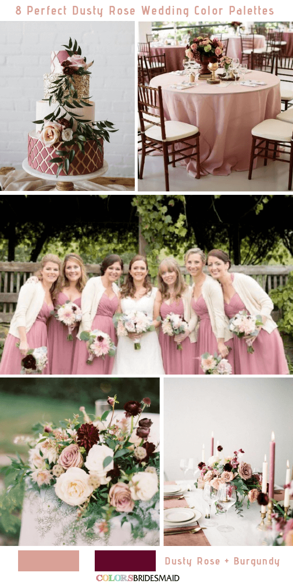 8 Perfect Dusty Rose Wedding Color Palettes for 2019 - Dusty Rose and Burgundy