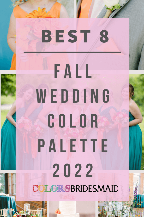 Best 8 Fall Wedding Color Palettes 2022