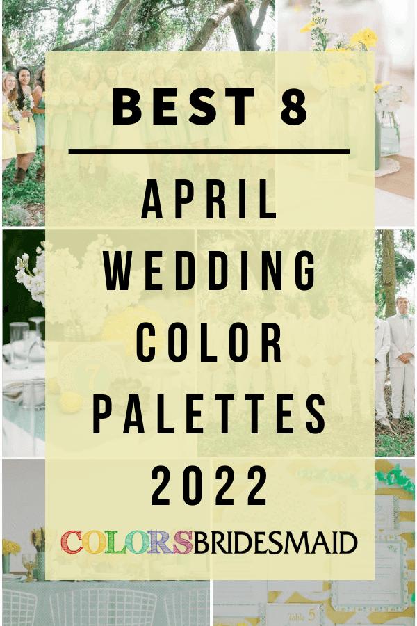 best 8 April Wedding Color Pallets for 2022