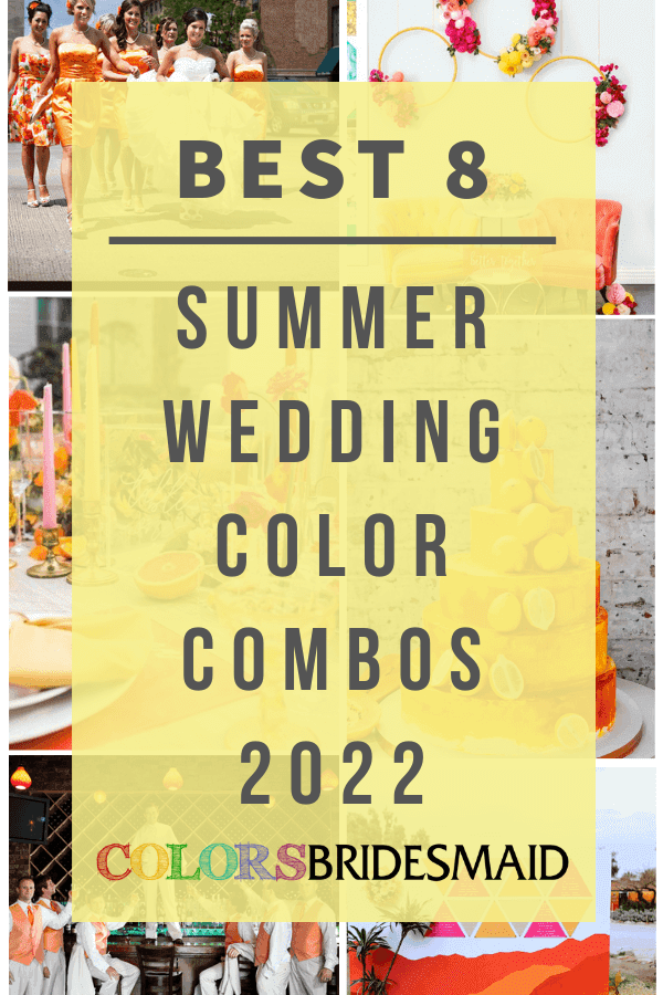 Best 8 Summer Wedding Color Combos for 2022