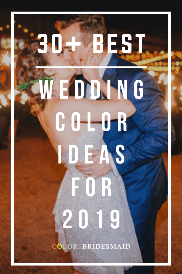 30+ Best Wedding Color Ideas for 2019