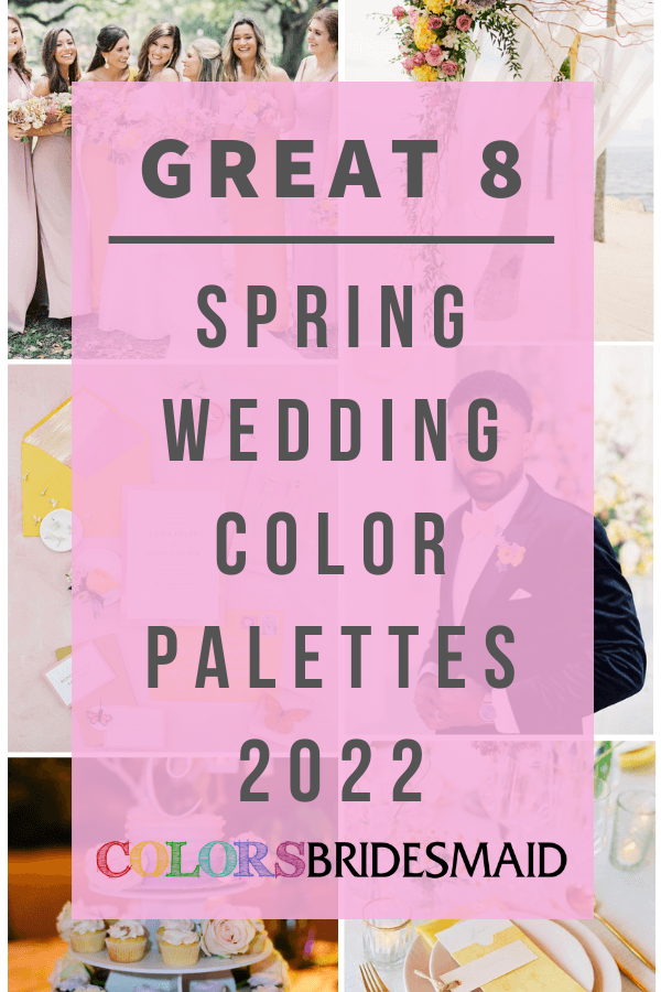 Great 8 Spring Wedding Color Palettes for 2022