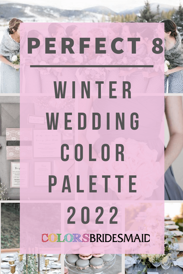 Perfect 8 Winter Wedding Color Palettes 2022